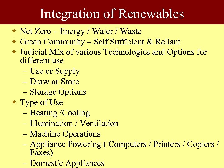 Integration of Renewables w Net Zero – Energy / Water / Waste w Green