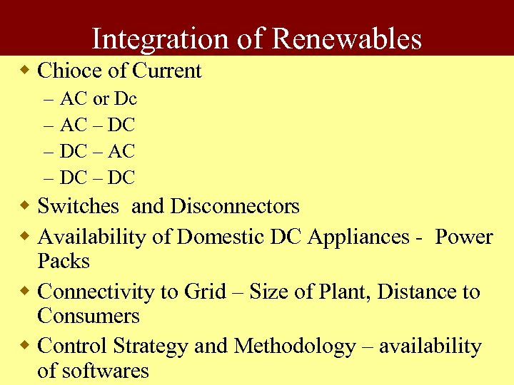 Integration of Renewables w Chioce of Current – – AC or Dc AC –
