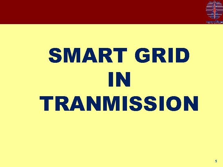 SMART GRID IN TRANMISSION 5