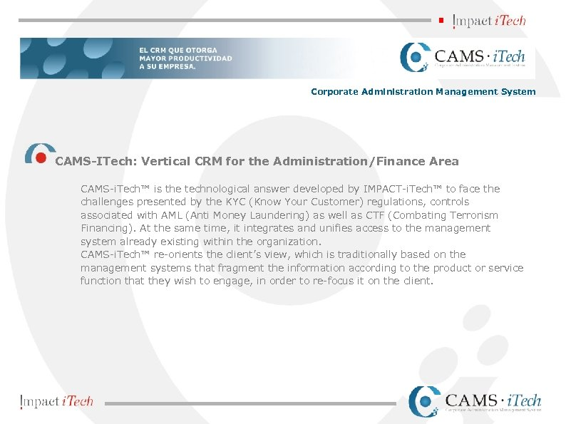 Corporate Administration Management System CAMS-ITech: Vertical CRM for the Administration/Finance Area CAMS-i. Tech™ is