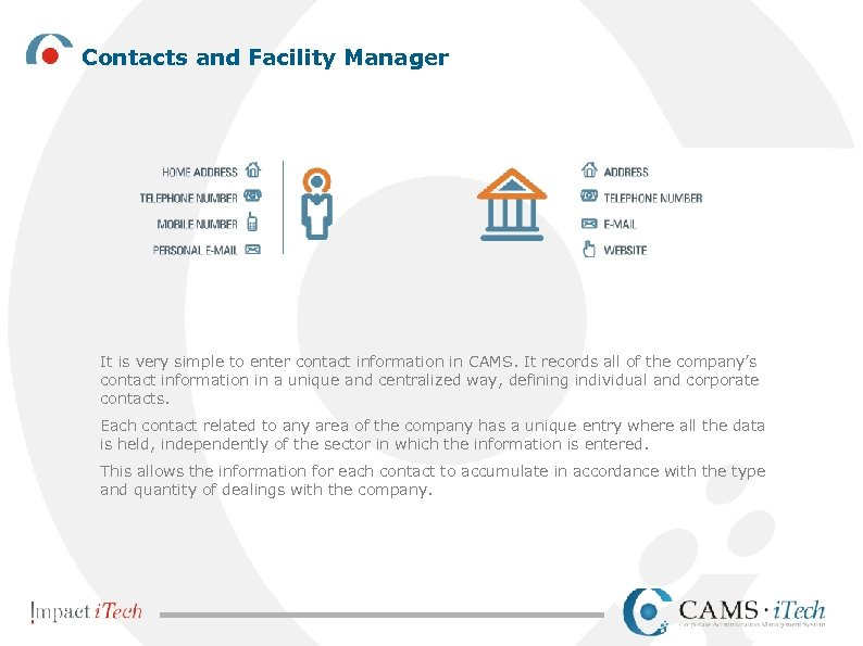 Contacts and Facility Manager It is very simple to enter contact information in CAMS.