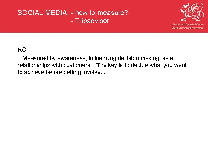 SOCIAL MEDIA - how to measure? - Tripadvisor ROI – Measured by awareness, influencing