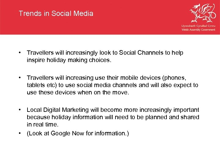 Trends in Social Media • Travellers will increasingly look to Social Channels to help