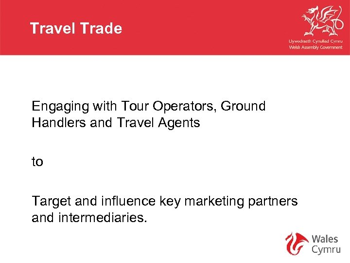 Travel Trade Engaging with Tour Operators, Ground Handlers and Travel Agents to Target and