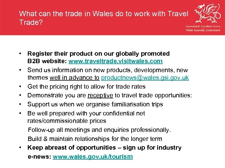 What can the trade in Wales do to work with Travel Trade? • Register