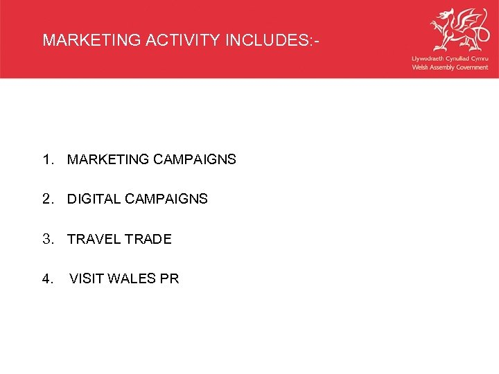 MARKETING ACTIVITY INCLUDES: - 1. MARKETING CAMPAIGNS 2. DIGITAL CAMPAIGNS 3. TRAVEL TRADE 4.