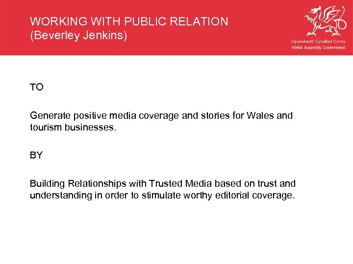 WORKING WITH PUBLIC RELATION (Beverley Jenkins) TO Generate positive media coverage and stories for