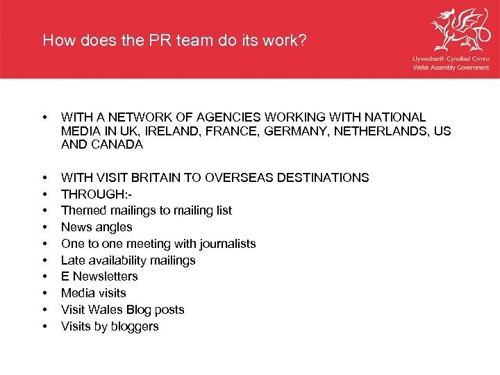 How does the PR team do its work? • WITH A NETWORK OF AGENCIES