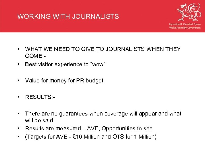 WORKING WITH JOURNALISTS • WHAT WE NEED TO GIVE TO JOURNALISTS WHEN THEY COME: