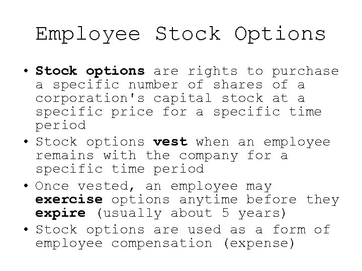 Employee Stock Options • Stock options are rights to purchase a specific number of