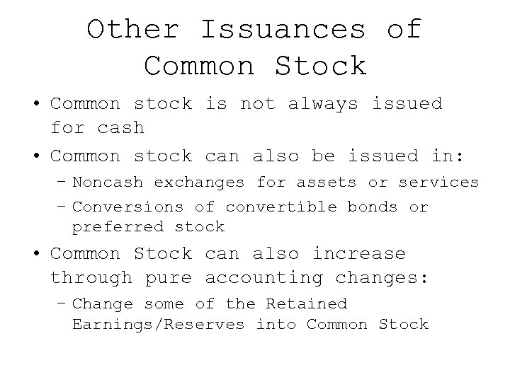 Other Issuances of Common Stock • Common stock is not always issued for cash