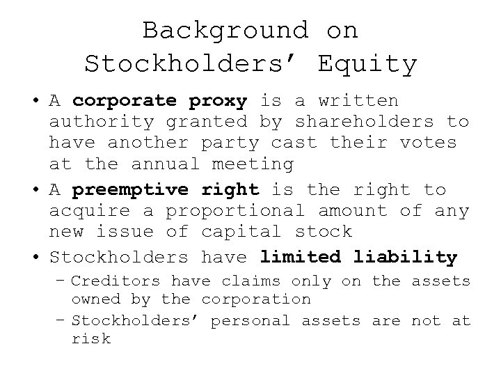 Background on Stockholders' Equity • A corporate proxy is a written authority granted by
