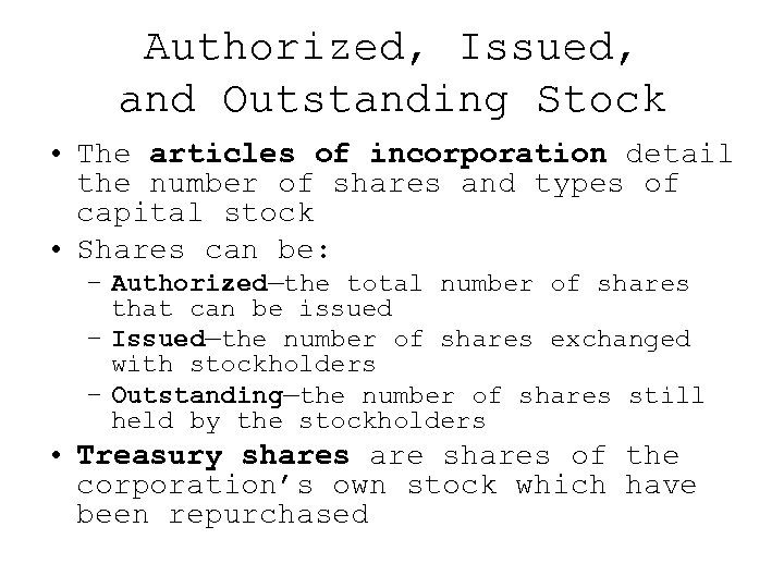 Authorized, Issued, and Outstanding Stock • The articles of incorporation detail the number of