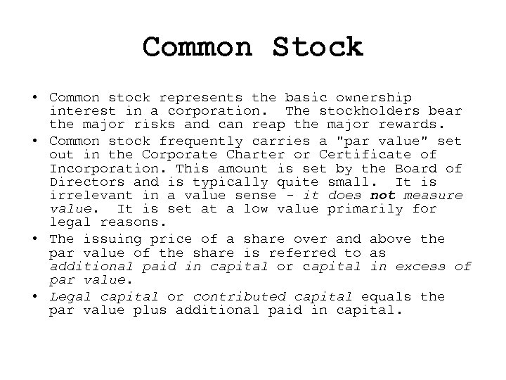Common Stock • Common stock represents the basic ownership interest in a corporation. The