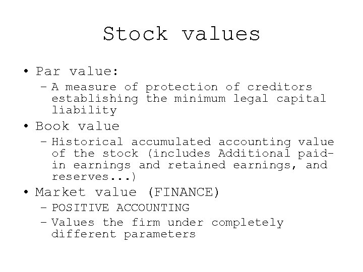 Stock values • Par value: – A measure of protection of creditors establishing the