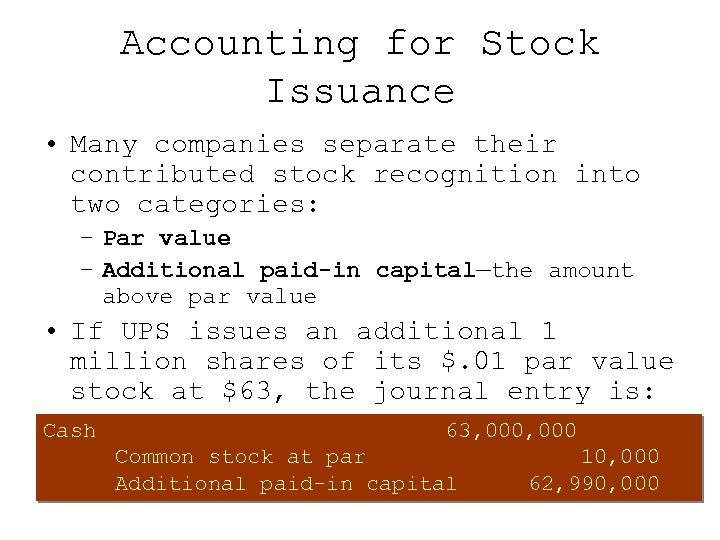 Accounting for Stock Issuance • Many companies separate their contributed stock recognition into two