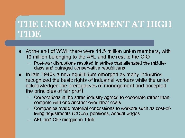 THE UNION MOVEMENT AT HIGH TIDE l At the end of WWII there were