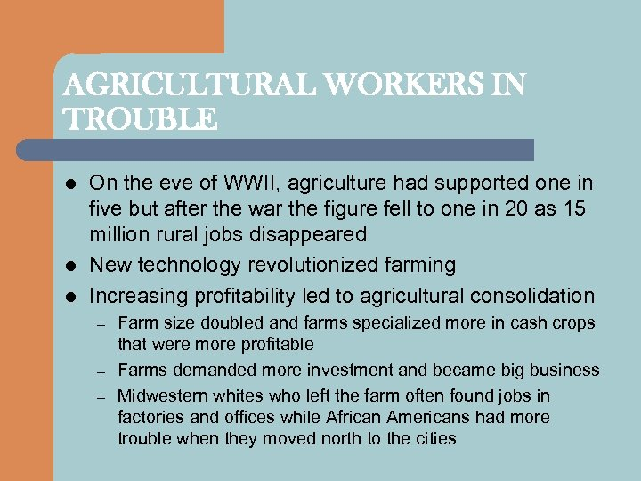 AGRICULTURAL WORKERS IN TROUBLE l l l On the eve of WWII, agriculture had