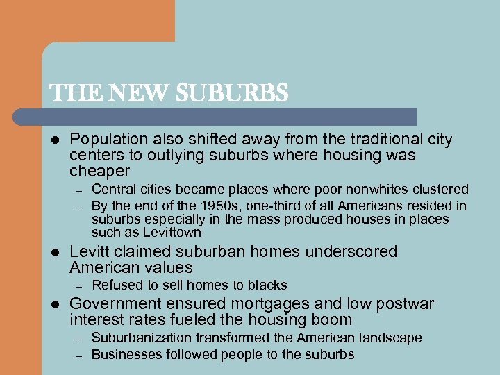 THE NEW SUBURBS l Population also shifted away from the traditional city centers to