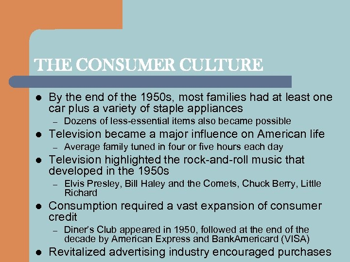 THE CONSUMER CULTURE l By the end of the 1950 s, most families had