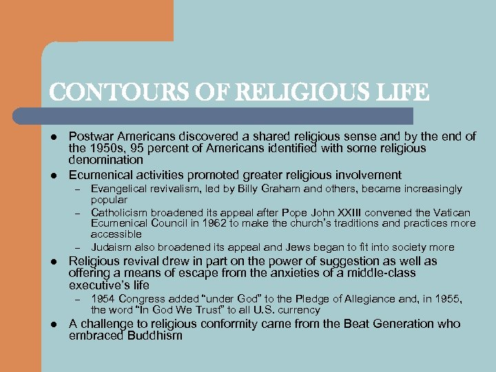 CONTOURS OF RELIGIOUS LIFE l l Postwar Americans discovered a shared religious sense and