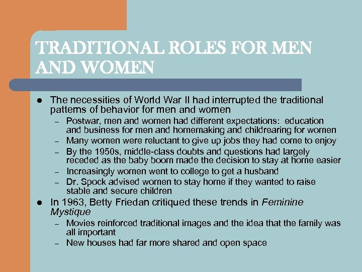 TRADITIONAL ROLES FOR MEN AND WOMEN l The necessities of World War II had