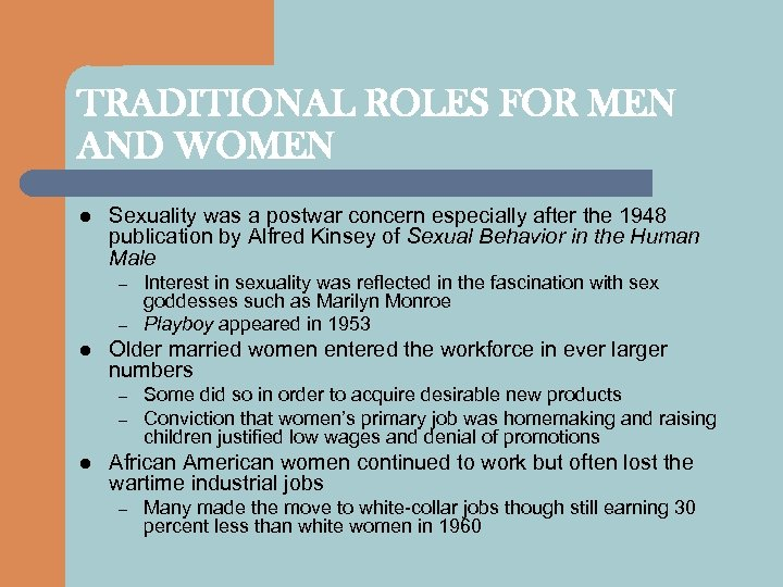 TRADITIONAL ROLES FOR MEN AND WOMEN l Sexuality was a postwar concern especially after