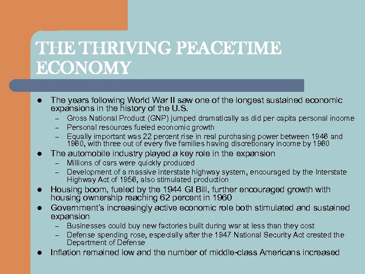 THE THRIVING PEACETIME ECONOMY l The years following World War II saw one of