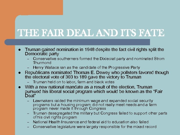 THE FAIR DEAL AND ITS FATE l Truman gained nomination in 1948 despite the