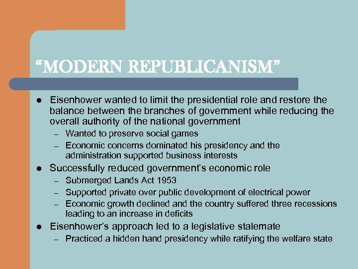 """MODERN REPUBLICANISM"" l Eisenhower wanted to limit the presidential role and restore the balance"