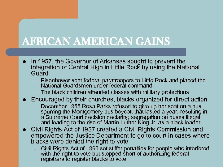 AFRICAN AMERICAN GAINS l In 1957, the Governor of Arkansas sought to prevent the