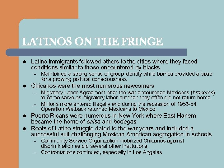 LATINOS ON THE FRINGE l Latino immigrants followed others to the cities where they