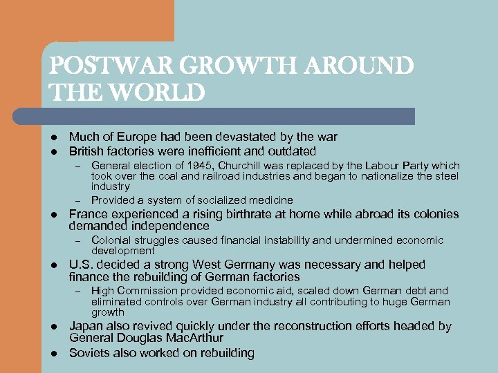 POSTWAR GROWTH AROUND THE WORLD l l Much of Europe had been devastated by