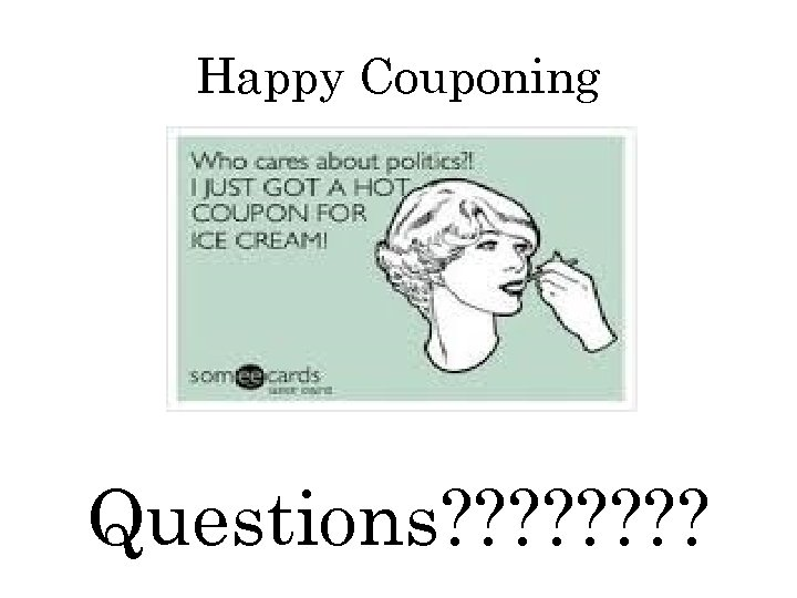 Happy Couponing Questions? ? ? ?