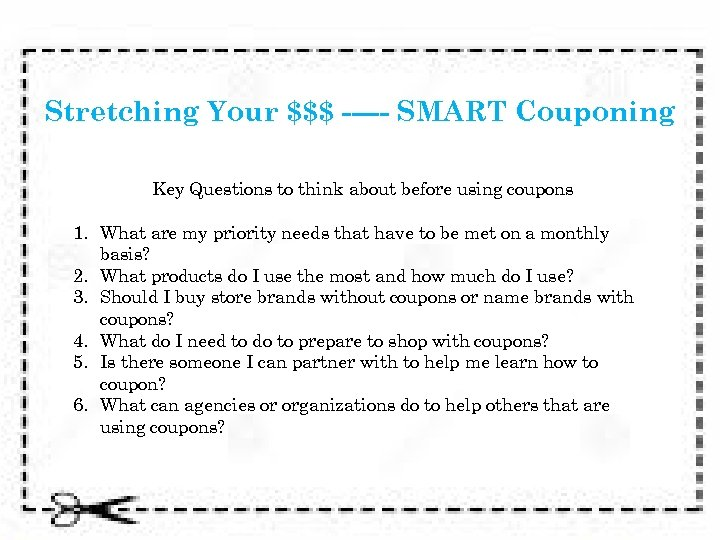 Stretching Your $$$ ----- SMART Couponing Key Questions to think about before using coupons