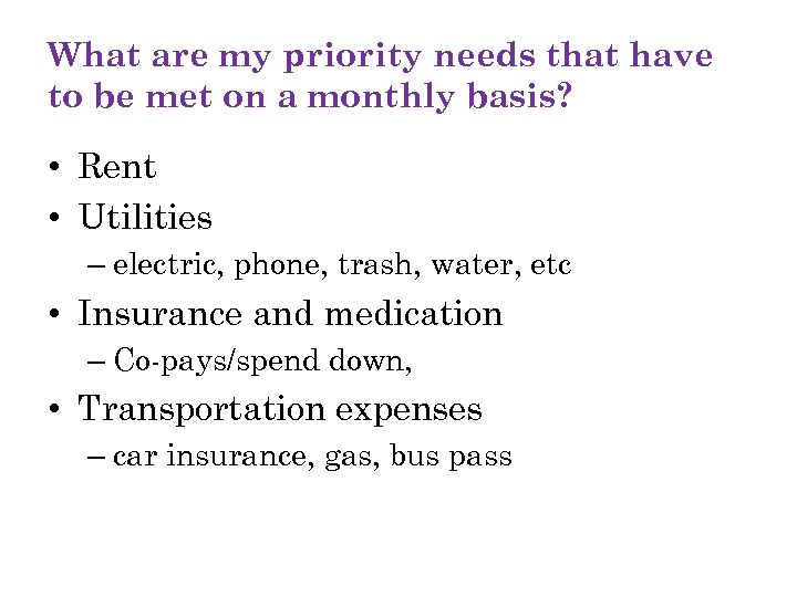 What are my priority needs that have to be met on a monthly basis?
