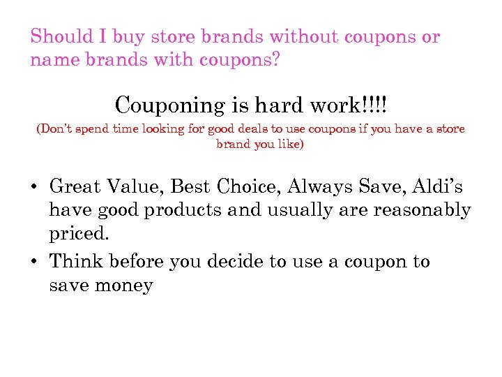 Should I buy store brands without coupons or name brands with coupons? Couponing is
