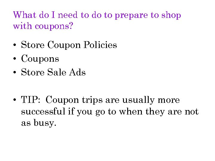 What do I need to do to prepare to shop with coupons? • Store