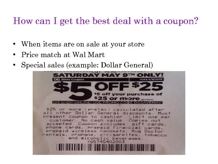 How can I get the best deal with a coupon? • When items are
