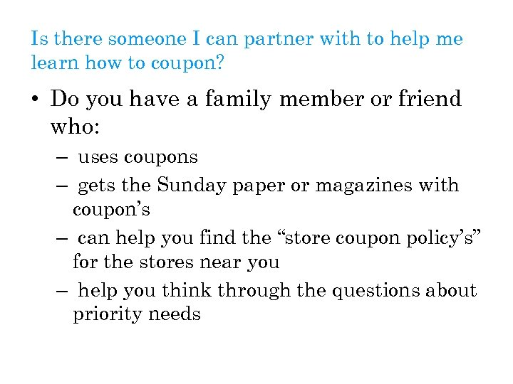 Is there someone I can partner with to help me learn how to coupon?