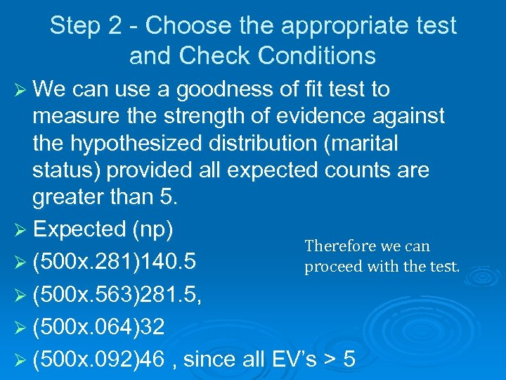 Step 2 - Choose the appropriate test and Check Conditions Ø We can use