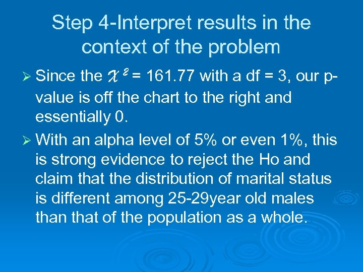 Step 4 -Interpret results in the context of the problem Ø Since the X