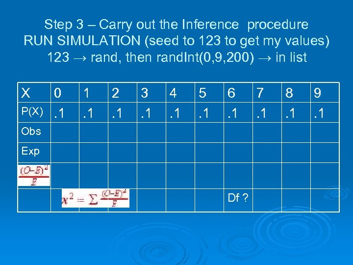 Step 3 – Carry out the Inference procedure RUN SIMULATION (seed to 123 to