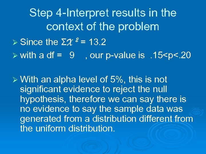 Step 4 -Interpret results in the context of the problem Ø Since the ΣX