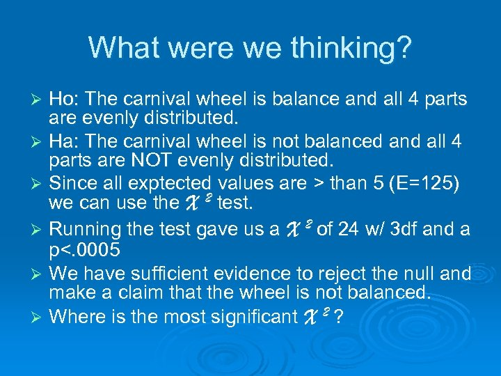 What were we thinking? Ho: The carnival wheel is balance and all 4 parts