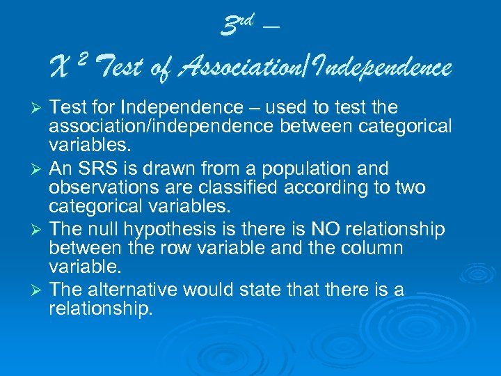 3 rd – 2 Test of Association/Independence X Test for Independence – used to