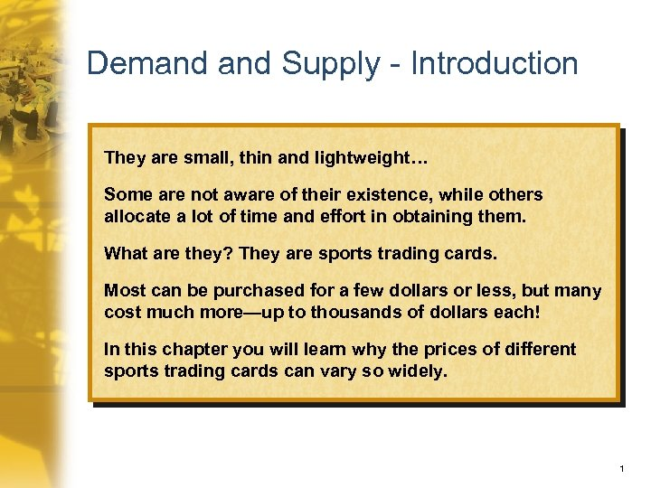 Demand Supply - Introduction They are small, thin and lightweight… Some are not aware