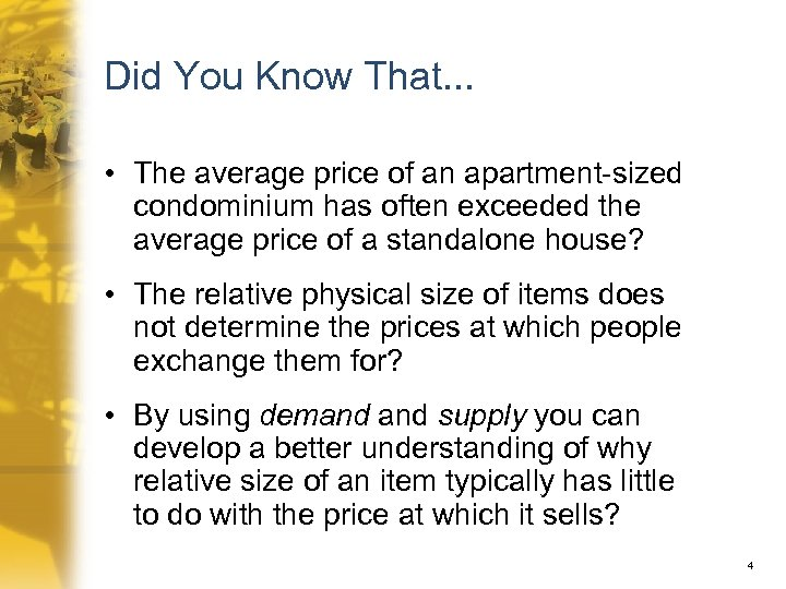 Did You Know That. . . • The average price of an apartment-sized condominium