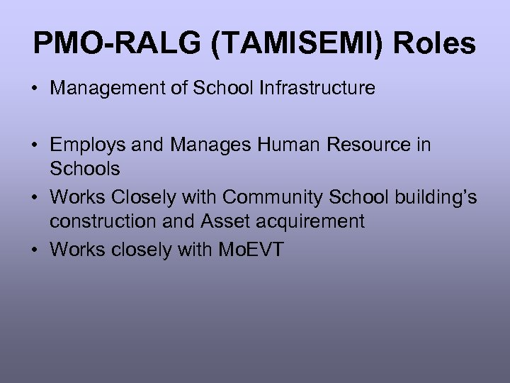 PMO-RALG (TAMISEMI) Roles • Management of School Infrastructure • Employs and Manages Human Resource