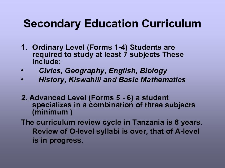 Secondary Education Curriculum 1. Ordinary Level (Forms 1 -4) Students are required to study